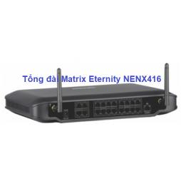 Tổng đài Matrix ETERNITY NENX416